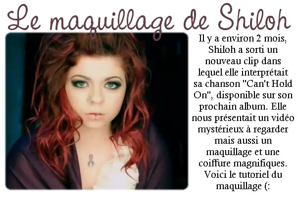 Tutoriel Maquillage: Shiloh