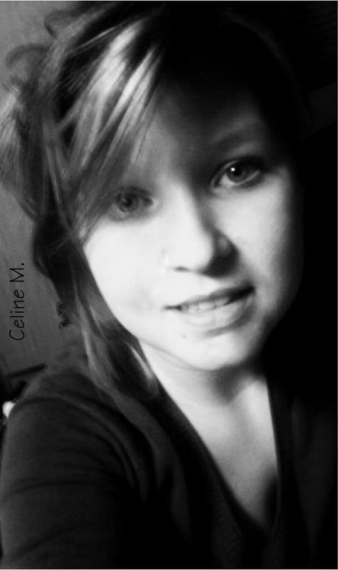 - Céline - 17 ans -  Seule - Visé.