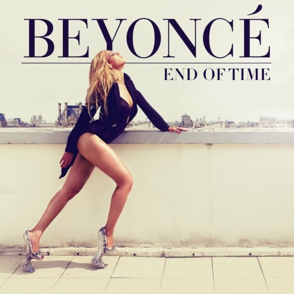 End of time / Beyoncé End of time (2012)