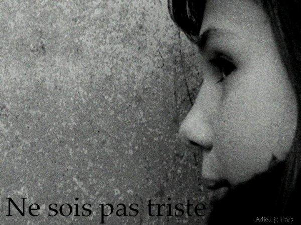 3-Ne sois pas triste .