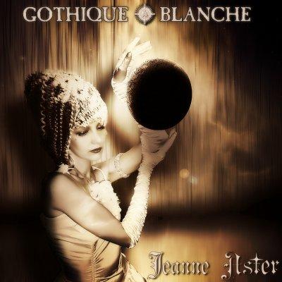 """NOUVEAU ALBUM """"GOTHIQUE BLANCHE"""" 2011"""