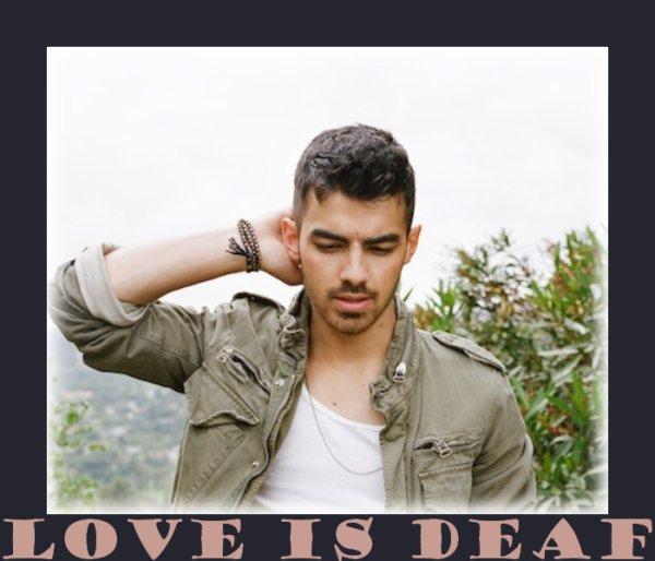 Love Is Deaf - Chapitre Deux