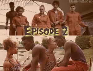 • Misfits-Officiel •  » Episode 2 # SAISON 1