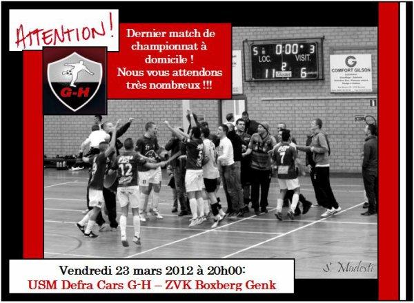 ATTENTION !!! Ce vendredi 23 mars 2012 à 20h00, dernier match de championnat à domicile: Supporters, nous vous attendons très nombreux !!! Ambiance, toute en musique, assurée après le match ;-)
