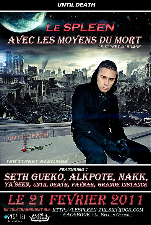 "LE SPLEEN ARTISTES A DECOUVRIR D'URGENCE !!!!! SKYBLOG OFFICIEL "" LESPLEEN-ZIK "" STREET ALBUM  EN PREPARATION     LE SPLEEN   MEMBRE DU COLLECTIF UNTIL DEATH"