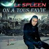 ON A TOUS ENVIE - Le Spleen ( Prod YARI ) (2011)