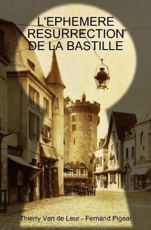 LA RECONSTRUCTION DE LA BASTILLE