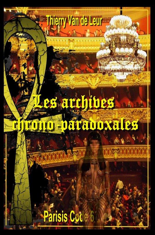 "PARISIS CODE TOME 6  "" Les Archives chrono paradoxales."