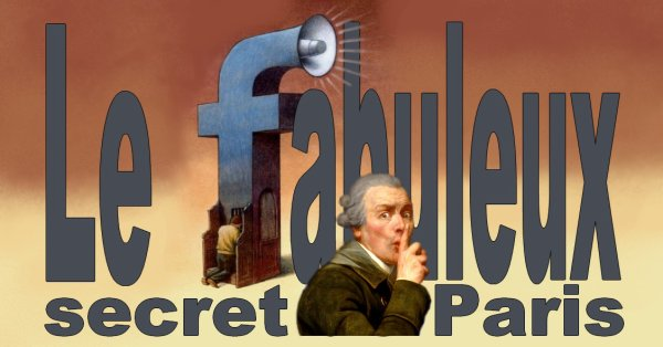 LE FABULEUX SECRET DE PARIS