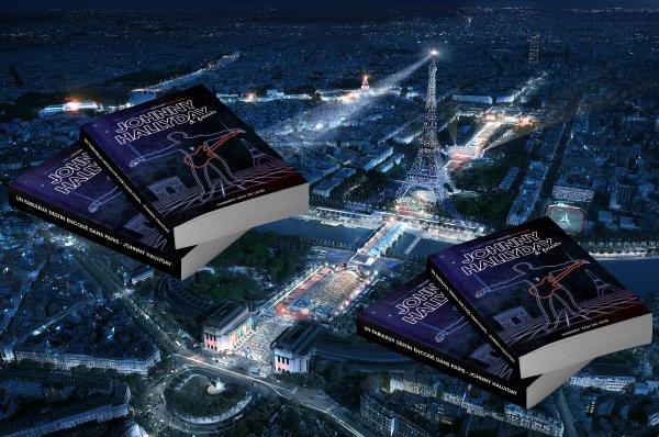 JOHNNY HALLYDAY, un fabuleux destin encodé dans Paris ...