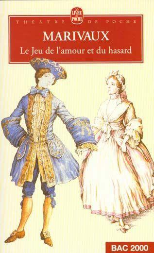 . Le jeu de l'amour et du hasard, Marivaux .