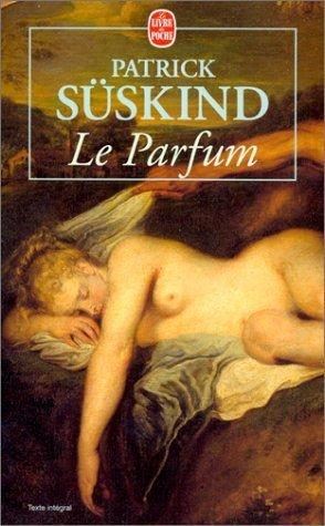 . Le parfum, Patrick Suskind <3 .