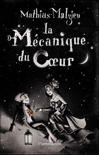 . La mécanique du coeur, Mathias Malzieu .