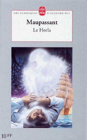 . Le Horla, Guy de Maupassant .