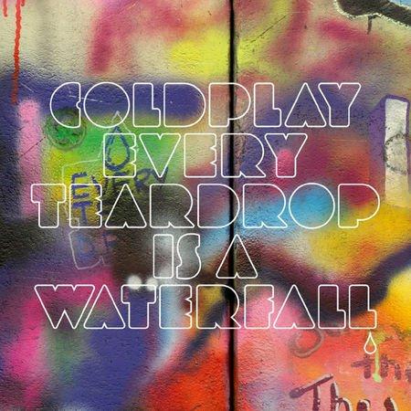 Every teardrop is a waterfall (2011)