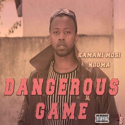 Dangerous Games - Kamani Mosi (2021)