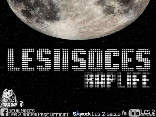 Les 2 soces - Rap life  (2012)