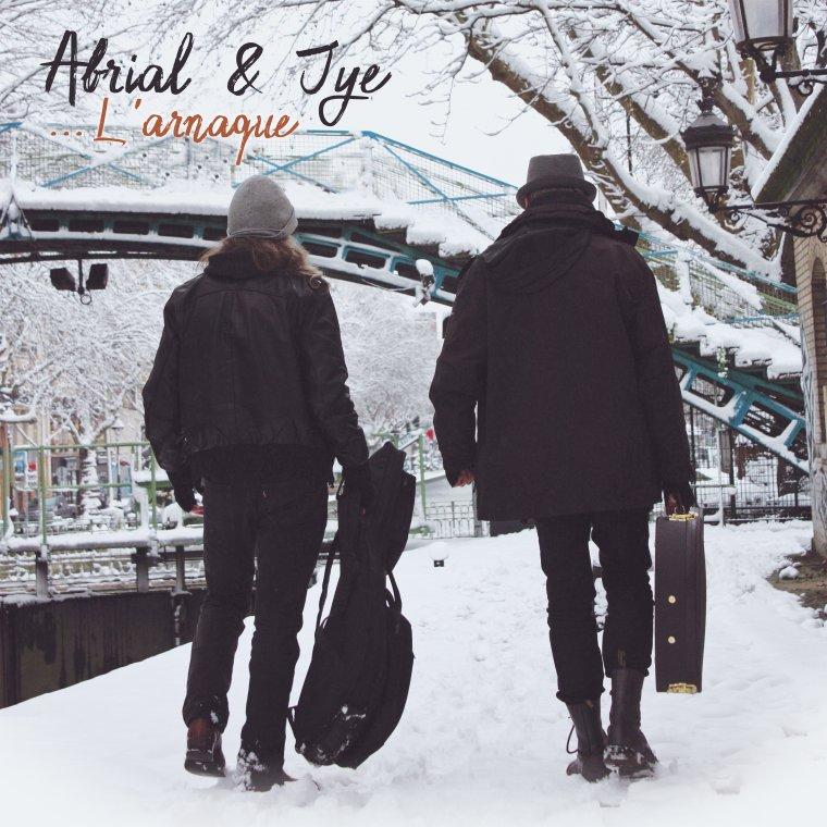"""ABRIAL & JYE """" L 'arnaque """" nouvel album et tournée"""