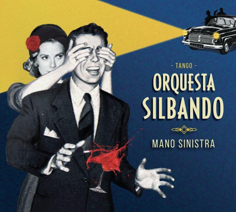 "ORQUESTA SILBANDO "" Mano Sinistra"" nouvel album & concerts"
