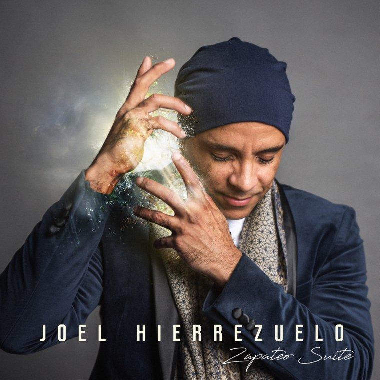 """JOEL HIERREZUELO quintet """" Zapateo suite"""" & concert"""