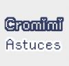 Cromimi-astuces