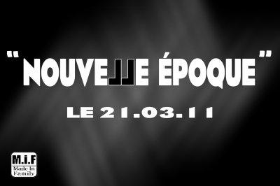 """RDV LE 21.03.11 POUR DECOUVRIR """"NOUVELLE EPOQUE"""" LE 1er EXTRAIT DU PROCHAIN ALBUM"""