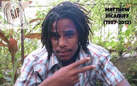 RIP :  Matthew McAnuff   22/08/2012