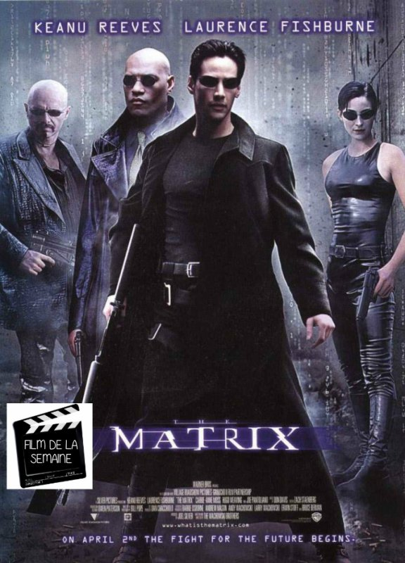 "Film de la semaine : ""Matrix"" by the Brother Wachowski   (1999)"