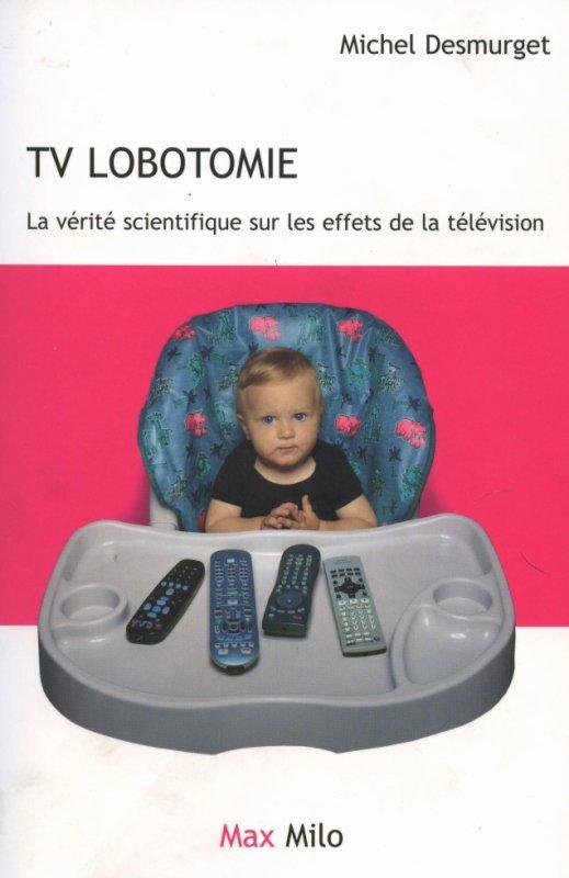 "Livre  :""TV Lobotomie ""   by   Michel Desmurget"