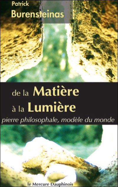 """Livre :   """"  de la Matière a la Lumière """" by   Patrick  Burensteinas"""
