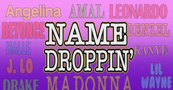 "Mot du jour : ""Name Droppin' """