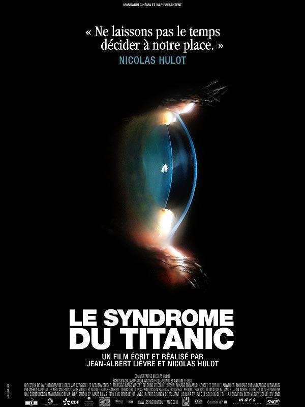 """film de la semaine :    """"  Le syndrome du Titanic ' by   Nicollas Hulot"""