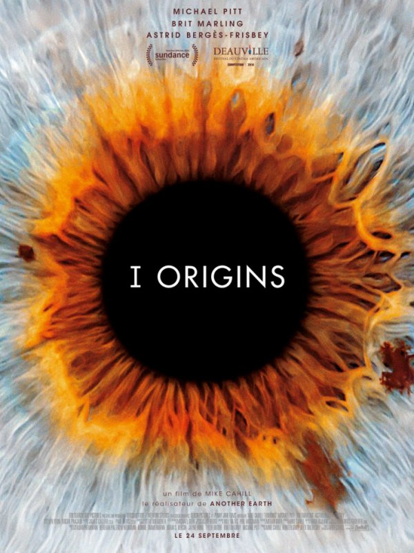 "film de la semaine :    ""   I Origins  "" by    Mike Cahill"