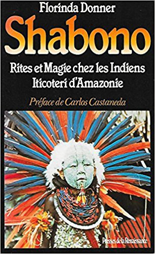 """Livre :  """"Shabono  :  Rites et magie chez les Indiens Iticoteri d'Amazonie"""" by Florinda Donner"""