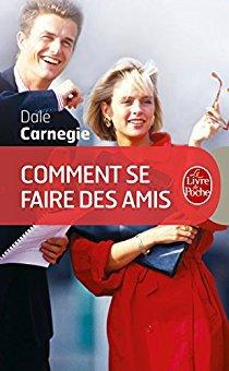 """Livre :  """" Comment se faire des amis """"   by Dale Carnegie"""