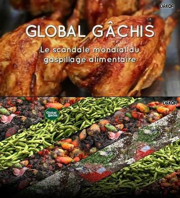 Documentaire :   Global Gâchis