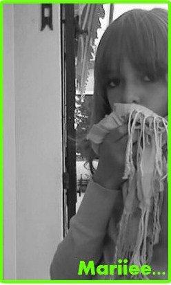 """Mariie     """"Aiime rire et crier,elle relève les gens qui tombent , Est parfois rencunière,est courageuse, jalouse, possesiive, elle ne se laisse pas faire ,fait comprendre se qui ne vas pas .Passe par TOUTES  les issues avec aucun mal .♥"""""""