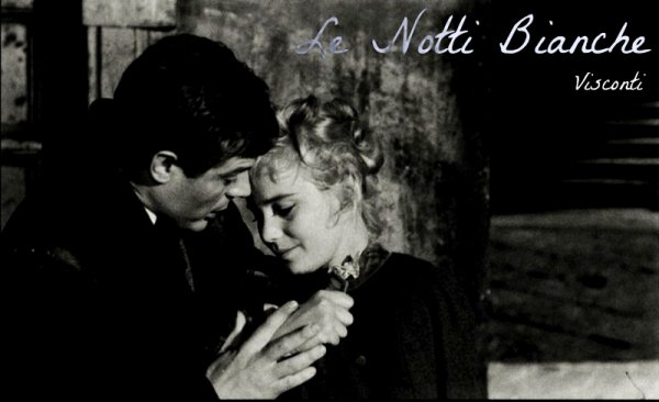 Les nuits blanches (Le notti Bianche) Luchino Visconti