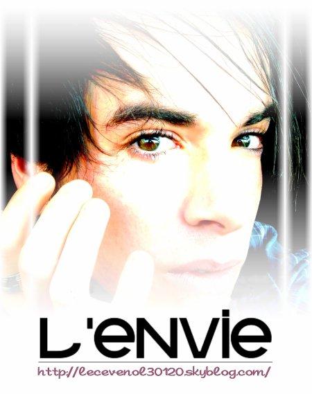 . . . L'ENVIE Montage réalisé le   : 22/09/10 . . .