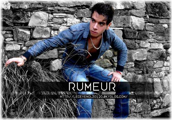 . . . Rumeur Montage réalisé le : 23/11/10 . . .