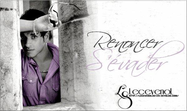 . . . Renoncer,S'évader Montage réalisé le   : 13/09/09 . . .