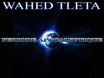 Wahed Tleta : Période apocalyptique 2006