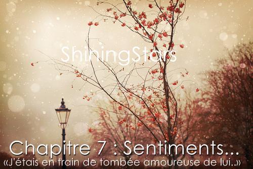Chapitre 7 : Sentiments.. «J'étais en train de tombée amoureuse de lui..»
