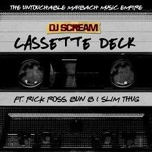 DJ Scream feat Rick Ross, Bun B, Slim Thug - Cassette Deck (SON)