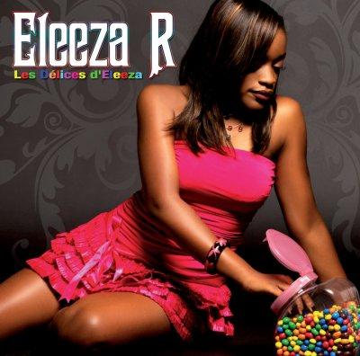 """ELEEZA R Le nouvel et deuxieme album d'Eleeza Pour fin d'année  """"Delice  D'eleeza"""""""
