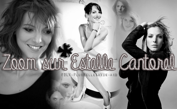xxxxxxZoom sur... Estelle CANTOREL