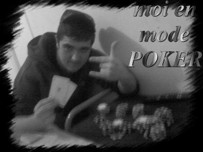 moi en mode poker