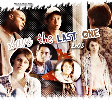 Saison O2 Episode O3 : Save the Last One Créa By ♥