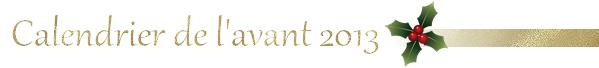 Jeu spécial Noël ! - Le calendrier de l'avant 2013