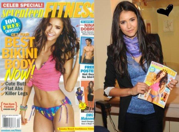 Le 28/04/2011: Nina fera la couverture d'un numéro spécial de Seventeen Fitness où elle a également fait un superbe photoshoot ! Alors vous aimez ?